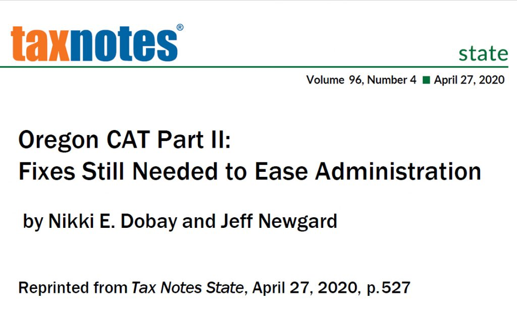 """Tax Notes State: """"Oregon CAT Part II: Fixes Needed to Ease Administration"""""""